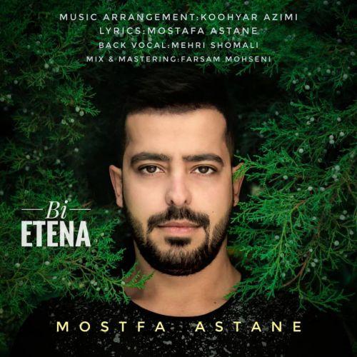 Mostafa Astaneh&nbspBi Etena